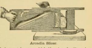 Arcadia slicer 1890s