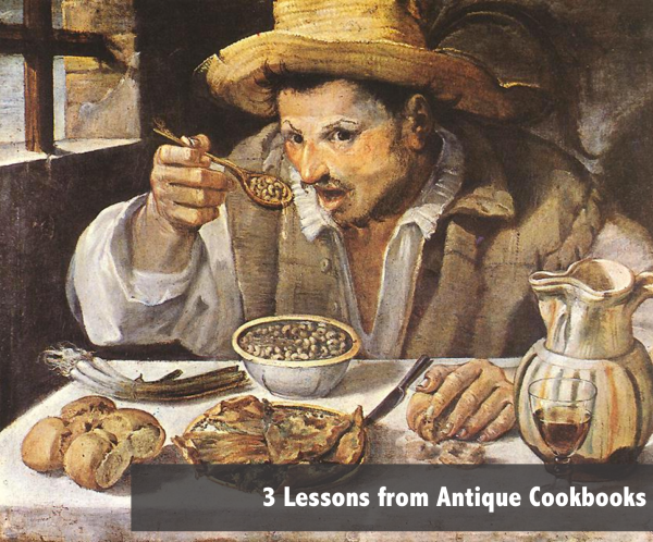 Lessons from Antique Cookbooks