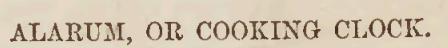Alarum, or cooking clock
