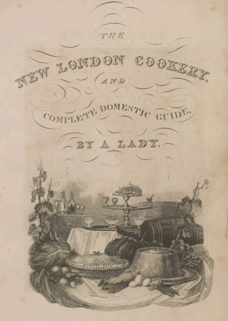 TheNewLondonCookery-and-completedomesticGuide-1827